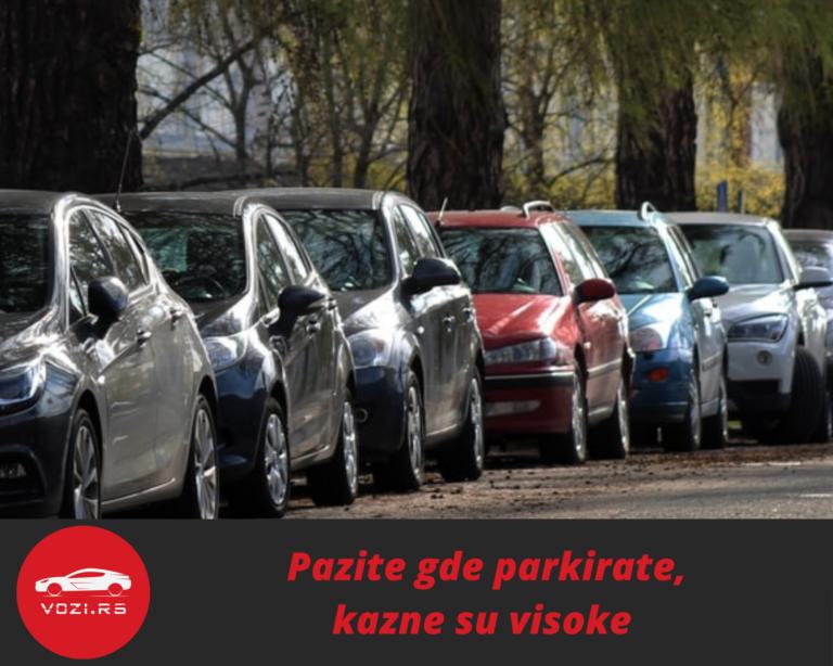 Pazite gde parkirate, kazne su visoke