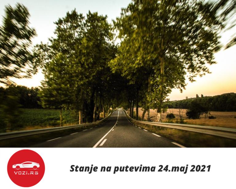 Stanje na putevima 24.maj 2021.