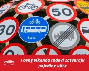Beograd Radovi Na Ulicama, zatvaranje, izmena režima saobraćaja
